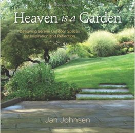 Book Cover, Heaven Is A Garden, Jan Johnsen Garden Design Calimesa, CA