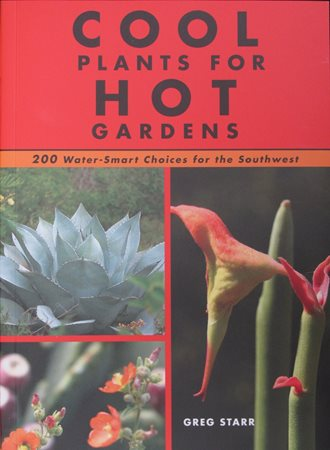 Cool Plants For Hot Gardens, Desert Gardening Book Rio Nuevo Publishers Tucson, AZ