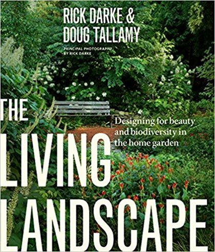 The Living Landscape, Doug Tallamy Timber Press Portland, OR