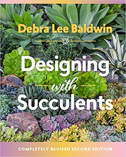 Designing With Succulents, Debra Lee Baldwin Timber Press Portland, OR