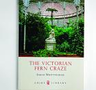 Garden Design - The Victorian Fern Craze